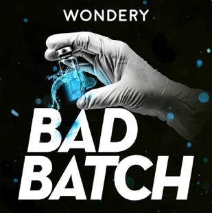 Wondery Bad Batch